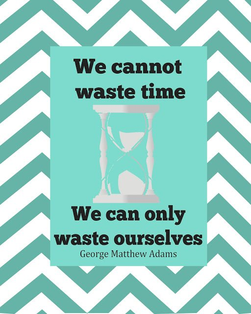Are you wasting YOU and a Free printable!