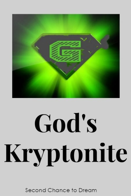 Second Chance to Dream: God's Kryptonite