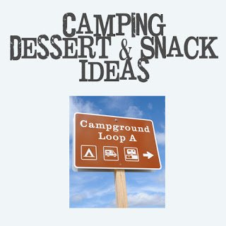 Second Chance to Dream: Camping Dessert & Snack Ideas