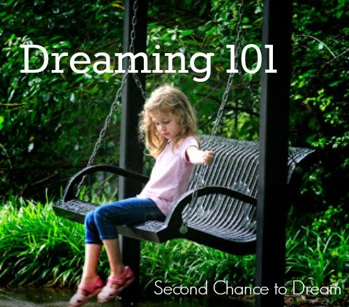 Second Chance to Dream: Dreaming 101