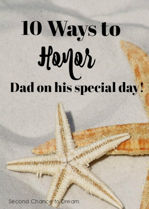 Second Chance to Dream: 10 Ways to Honor Dad on His Special Day #FathersDay #Honor