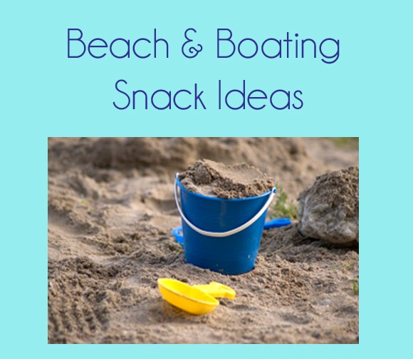 Beach+and+Boating+Snacks+copy Beach and Boating Snack Ideas