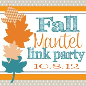 Fall Mantel Link Party