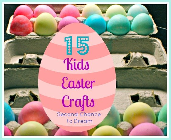 Second Chance to Dream: 15 Kids Easter Crafts #kidscrafts #easter