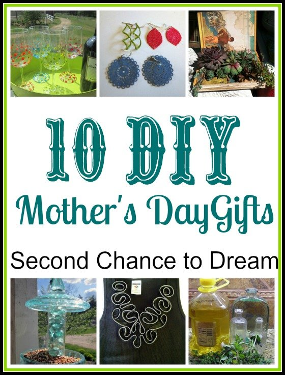 Second Chance to Dream 10 DIY Mother's Day Gifts #MothersDay #DIYgifts