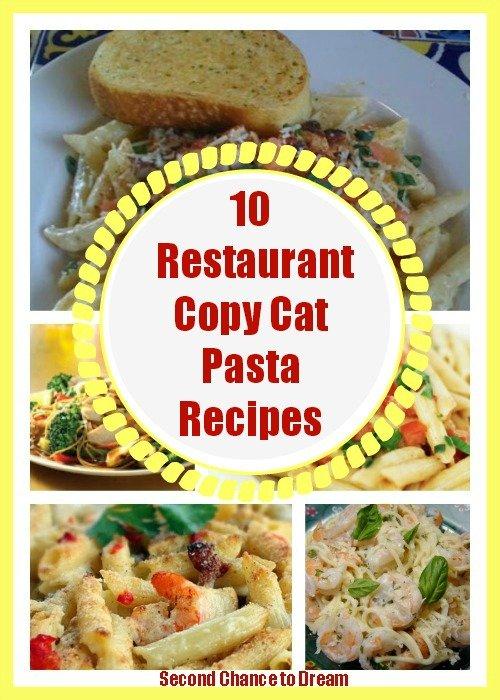 Second Chance to Dream: 10 Restaurant Copy Cat Pasta Recipes