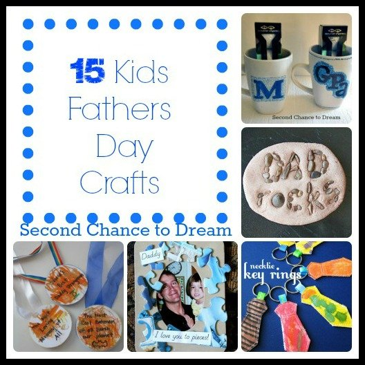 Second Chance to Dream: 15 Kids Fathers Day Crafts