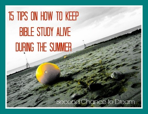 15 Tips on How to Keep Bible Study Alive During Summer