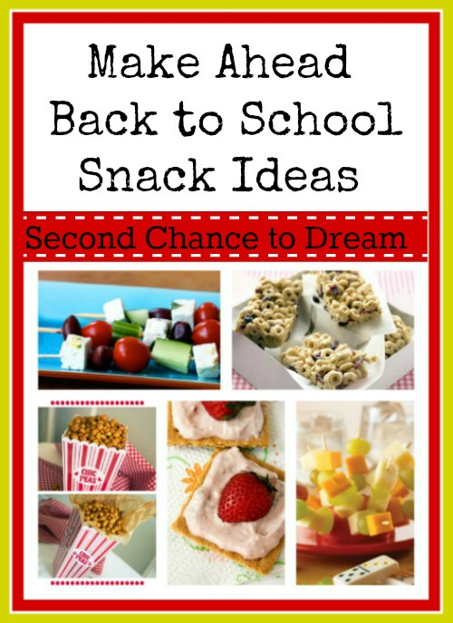 Second Chance to Dream: Make Ahead Back to School Snack Ideas #makeahead #backtoschool #snacks