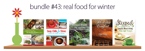 Bundle #43: Real Food for Winter