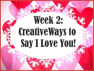 Creative Ways to say I Love You!