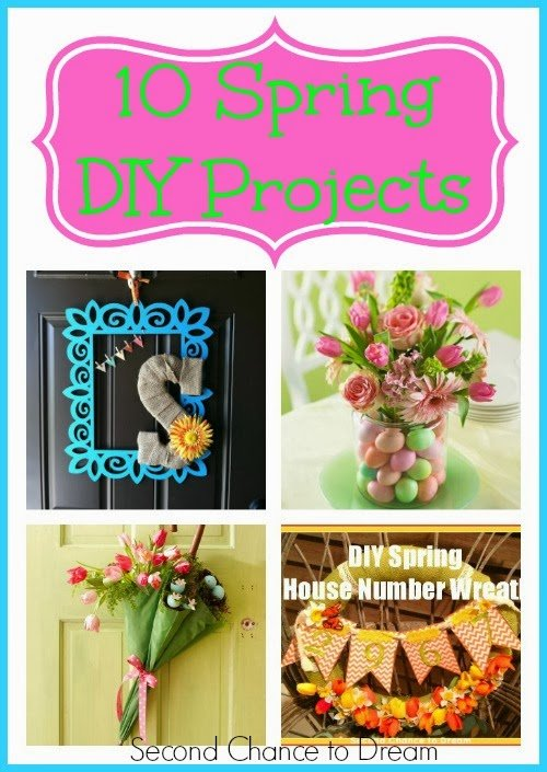 Second Chance to Dream: 10 Spring DIY Projects