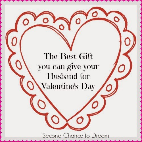 Second Chance to Dream: The Best Gift you can Give Your Husband for Valentine's Day #marriage
