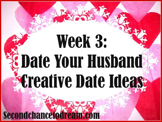 Week+Three+copy Week 3:  Marriage Challenge  Date your Husband