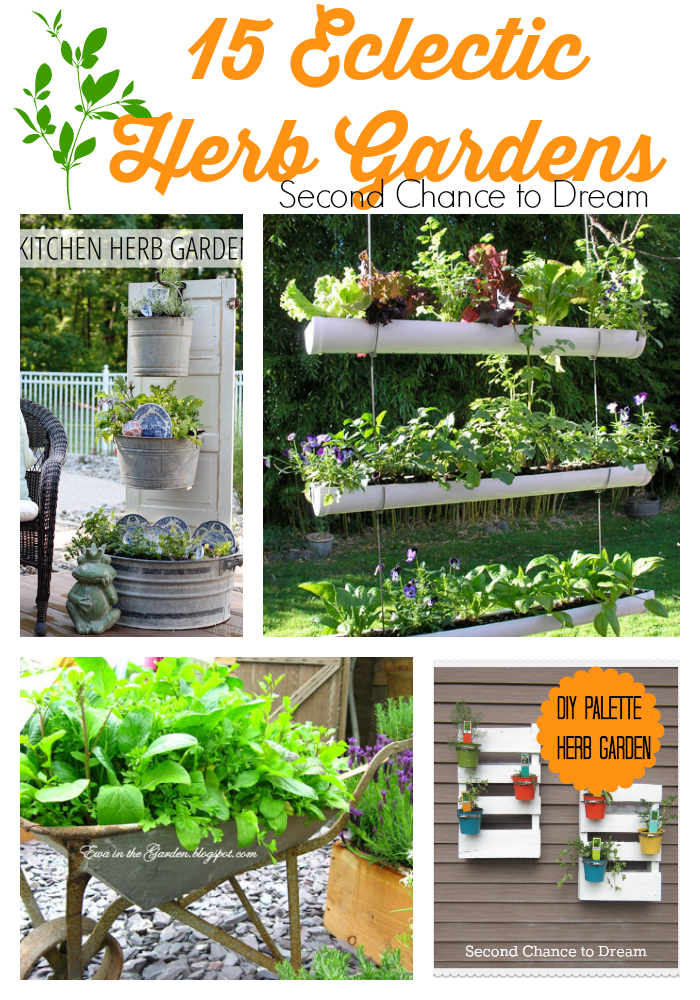 Second Chance to Dream: 15 Eclectic Herb Gardens- Get your creativity flowing with these 15 eclectic ideas.