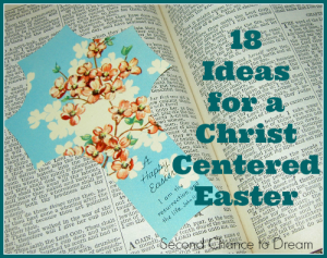 18 Ideas for a Christ Centered Easter
