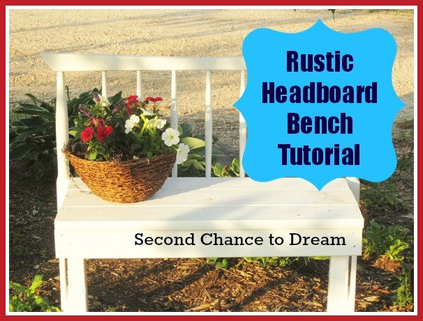 Second Chance to Dream; Simple Rustic Headboard Bench Tutorial-  Make this simple bench from an old headboard under 60 min. and less than $10.00 #OutdoorDIY #BenchTutorial #DIY