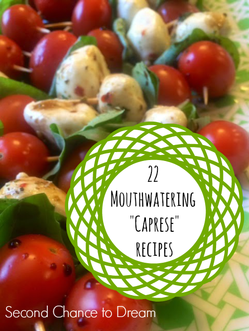 Second Chance to Dream Caprese Recipes