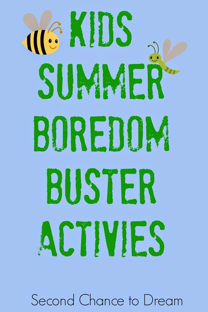 Second Chance to Dream- Kid's Boredom Busting Activities