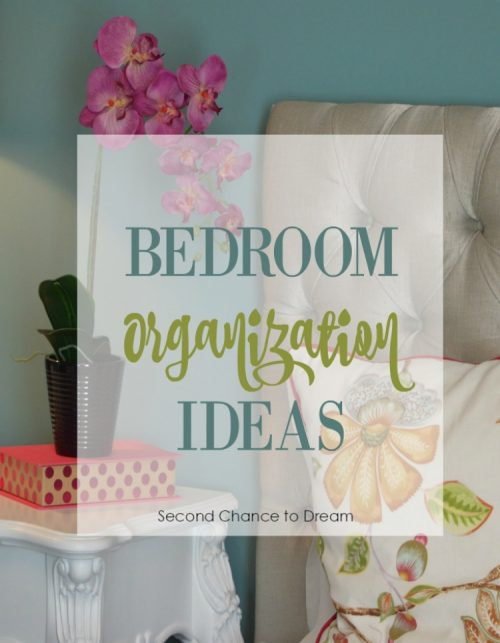 Second Chance to Dream: Bedroom Organization ideas #organized Do you need some tips to help you organize your bedroom? I have lots of ideas to help you make your bedroom a haven.