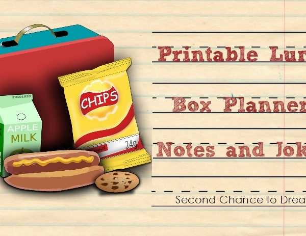 Second Chance to Dream: Printable Lunch Box Planners, Notes & Jokes #BacktoSchool #lunchbox
