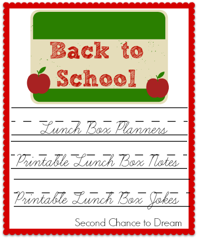 Second Chance to Dream: Back to School Lunch Planners, notes & jokes