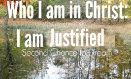 Second Chance to Dream: Who I am in Christ: I am Justified