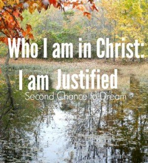 Who I am in Christ: I am Justified