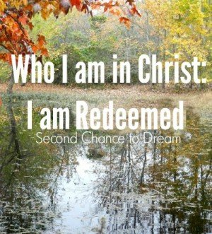 Second Chance to Dream: I am Redeemed #biblestudy #lifelessons #redeemed