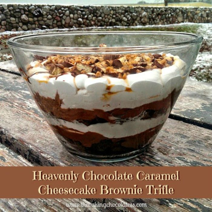 Heavenly Chocolate Caramel Cheesecake Brownie Trifle – The Baking ChocolaTess