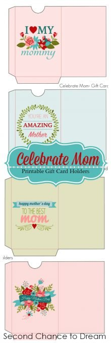 Second Chance to Dream: Celebrate Mom Printable Gift Card Holders #mothersday