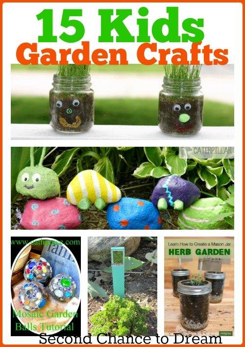 Second Chance to Dream: 15 Kids Garden Crafts