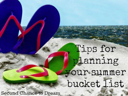 Second Chance to Dream Tips for Planning your summer bucket list