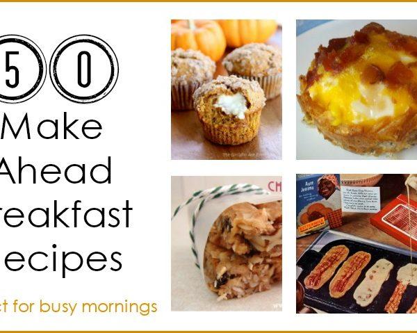 Second Chance to Dream: 50 Make Ahead Breakfast Recipes #breakfast #makeahead #backtoschool