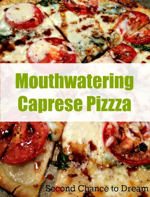 Second Chance to Dream: Caprese Pizza