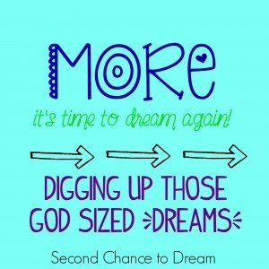 Digging up those God sized {DREAMS}