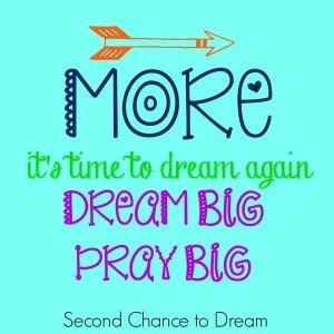 More:  Dream BIG, Pray BIG!