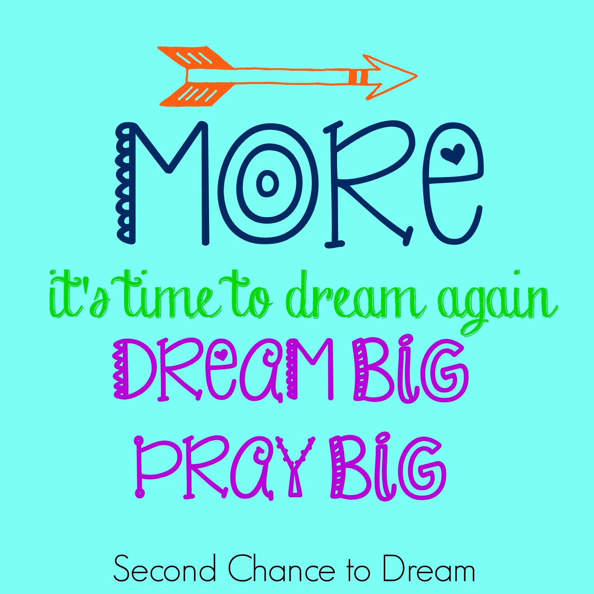 Second Chance to Dream: Dream Big Pray Big