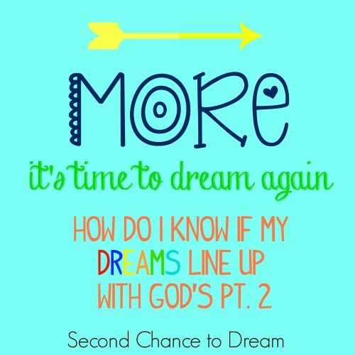 Second Chance to Dream: How do I know if my dreams line up with God's Pt 2 #dreaming