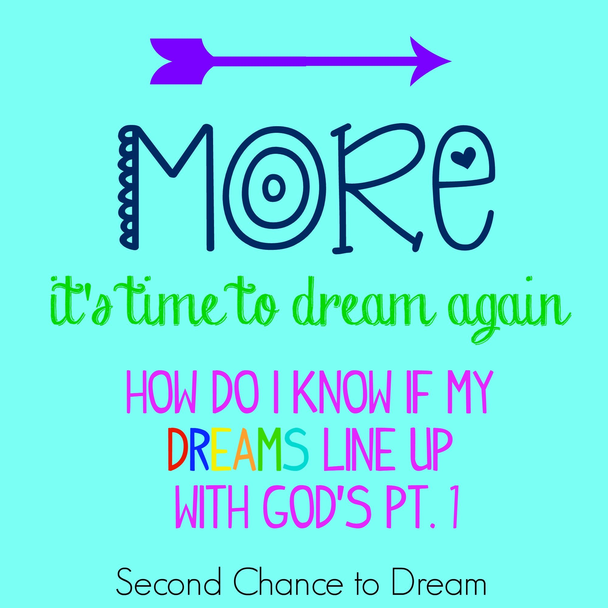Second Chance to Dream: How do I know if my dreams line up with God Pt 1