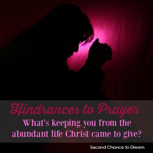 Second Chance to Dream: Hindrances to Prayer