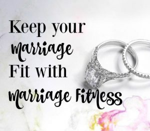 Keep your marriage fit with Marriage Fitness