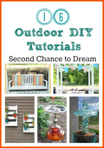 Second Chance to Dream: 16 Outdoor DIY Tutorials