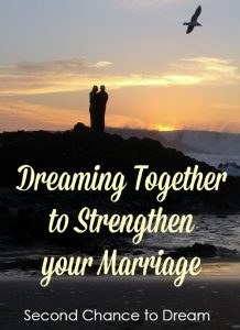 Dreaming Together to Strengthen Your Marriage