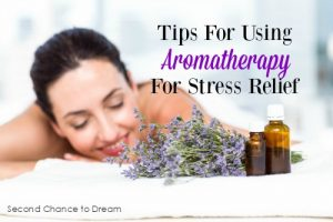 Tips For Using Aromatherapy For Stress Relief