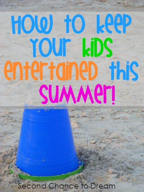 Second Chance to Dream: Keep your Kids Entertained this summer #summer #kids