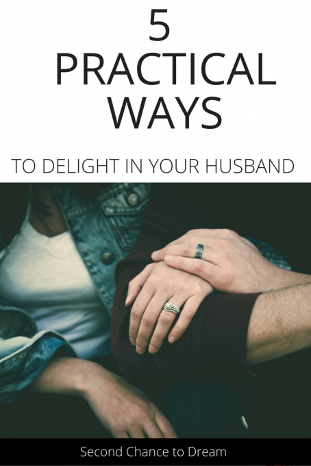Second Chance to Dream: 5 Practical Ways to Delight in your Husband Do you ever get in a rut in your marriage? Here are 5 Practical ways to help get you out of that rut. #marriage