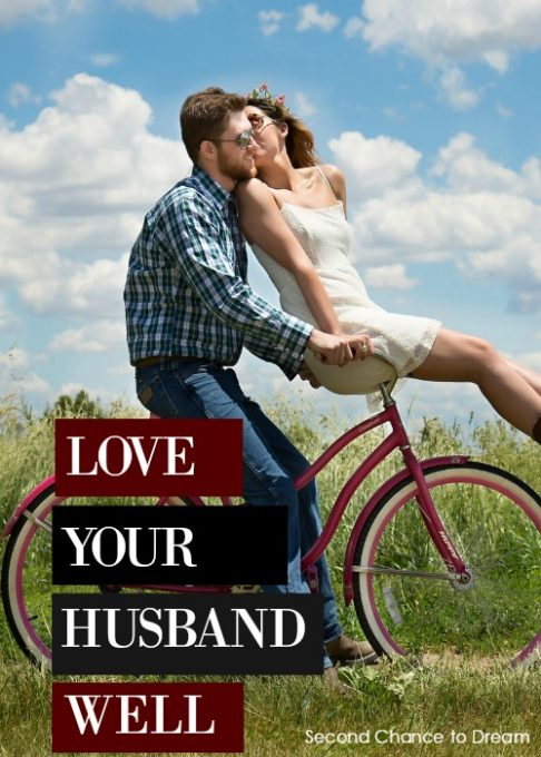Second Chance to Dream: Love your husband well #marriage