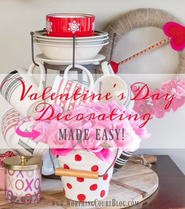 Valentine's Day Decorating Made Easy || Worthing Court