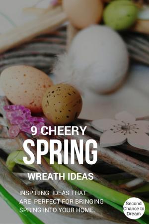 9 Cheery Spring Wreaths